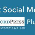 Best 6 Social Media Plugins for WordPress Users