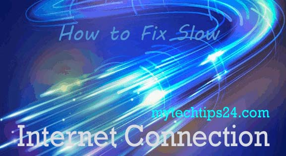 How to Fix Slow Internet Connection and Get High Speed