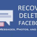 How to Recover Deleted Facebook Messages, Photos, and Videos